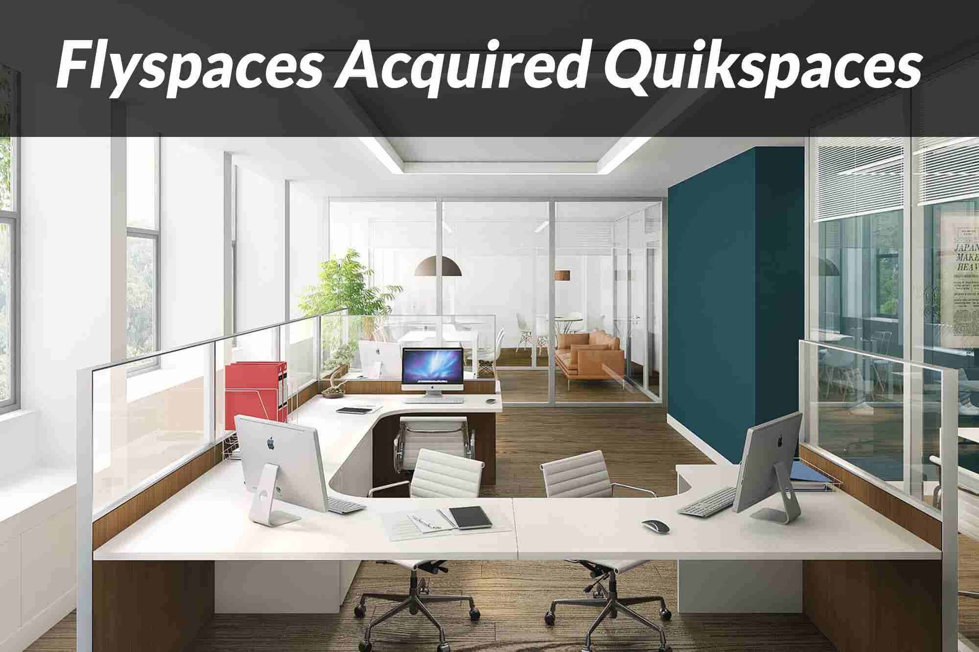 Friday Flashback: Flyspaces Acquires its Hong Kong Competitor Quikspaces