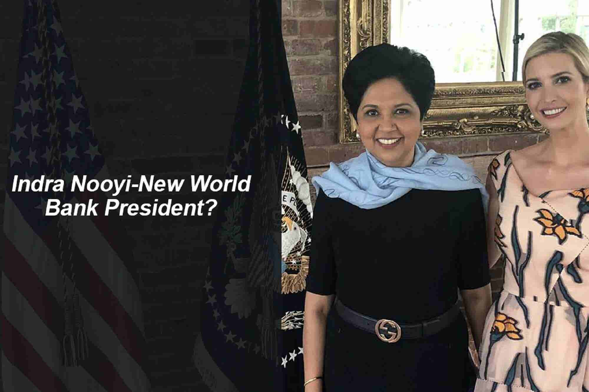 Beyond India: Indra Nooyi for World Bank President & Elon Musk's New F...