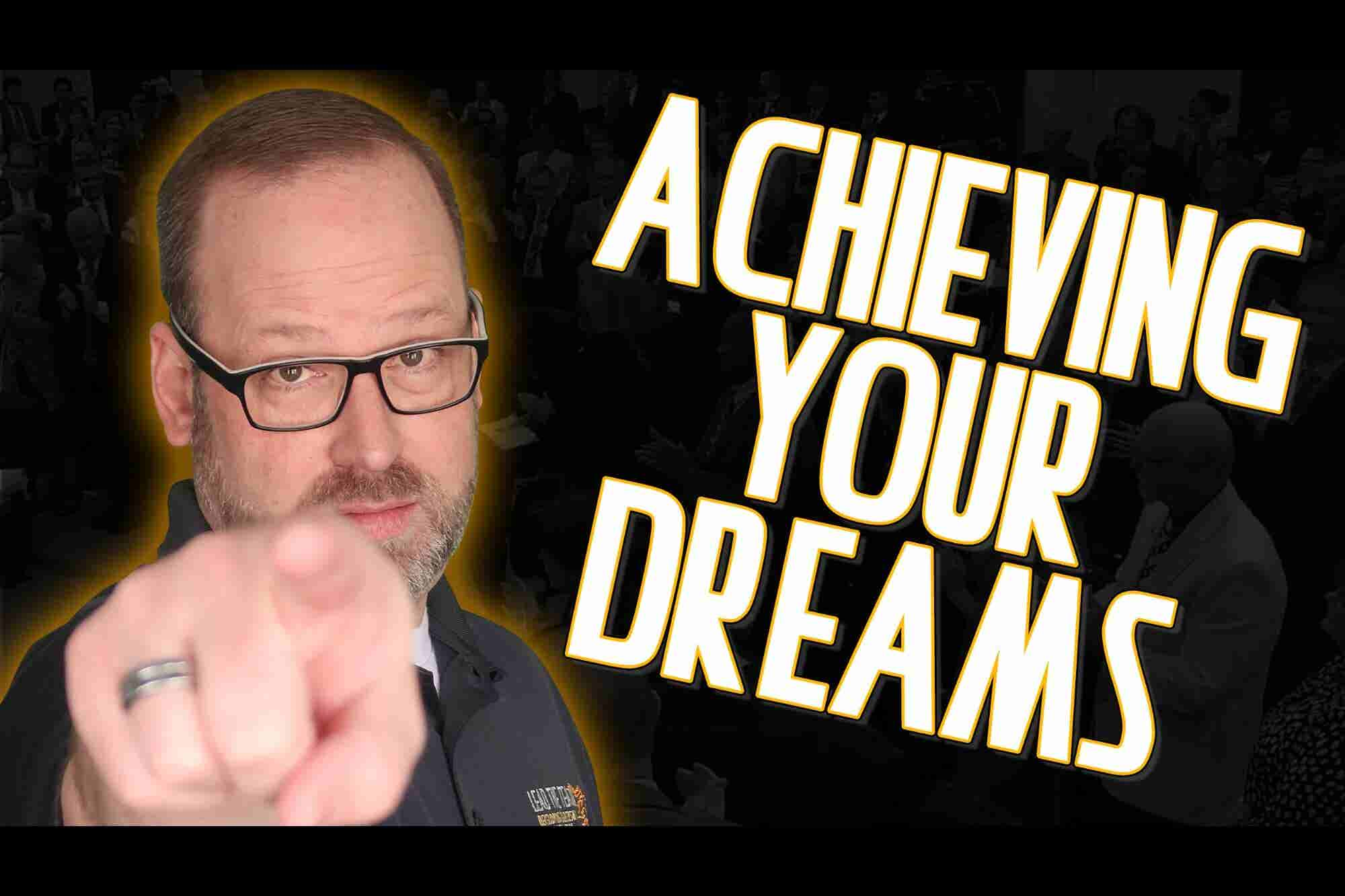 Achieve Your Dreams With This One, Very Simple Thing