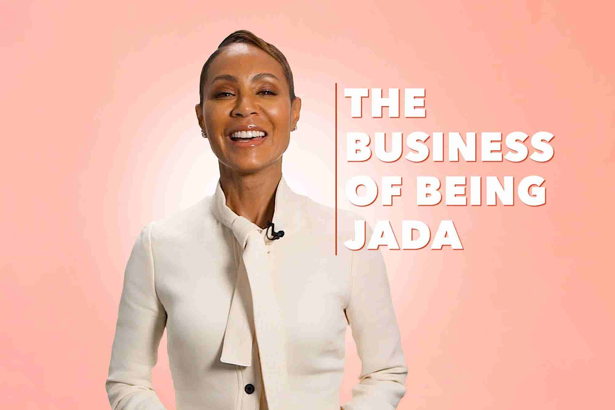 Jada Pinkett Smith on the Persistence and Passion That Drives Her as an Entrepreneur
