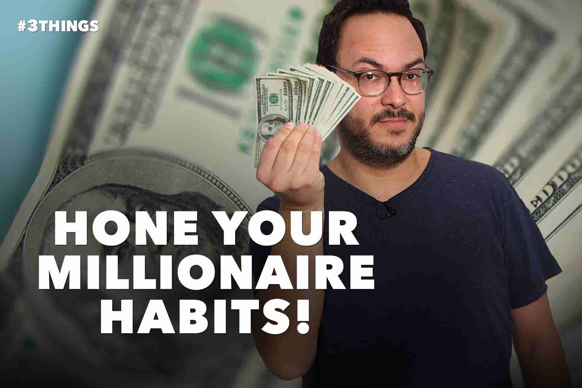 3 Tips for Developing the Financial Habits of a Millionaire (60-Second Video)