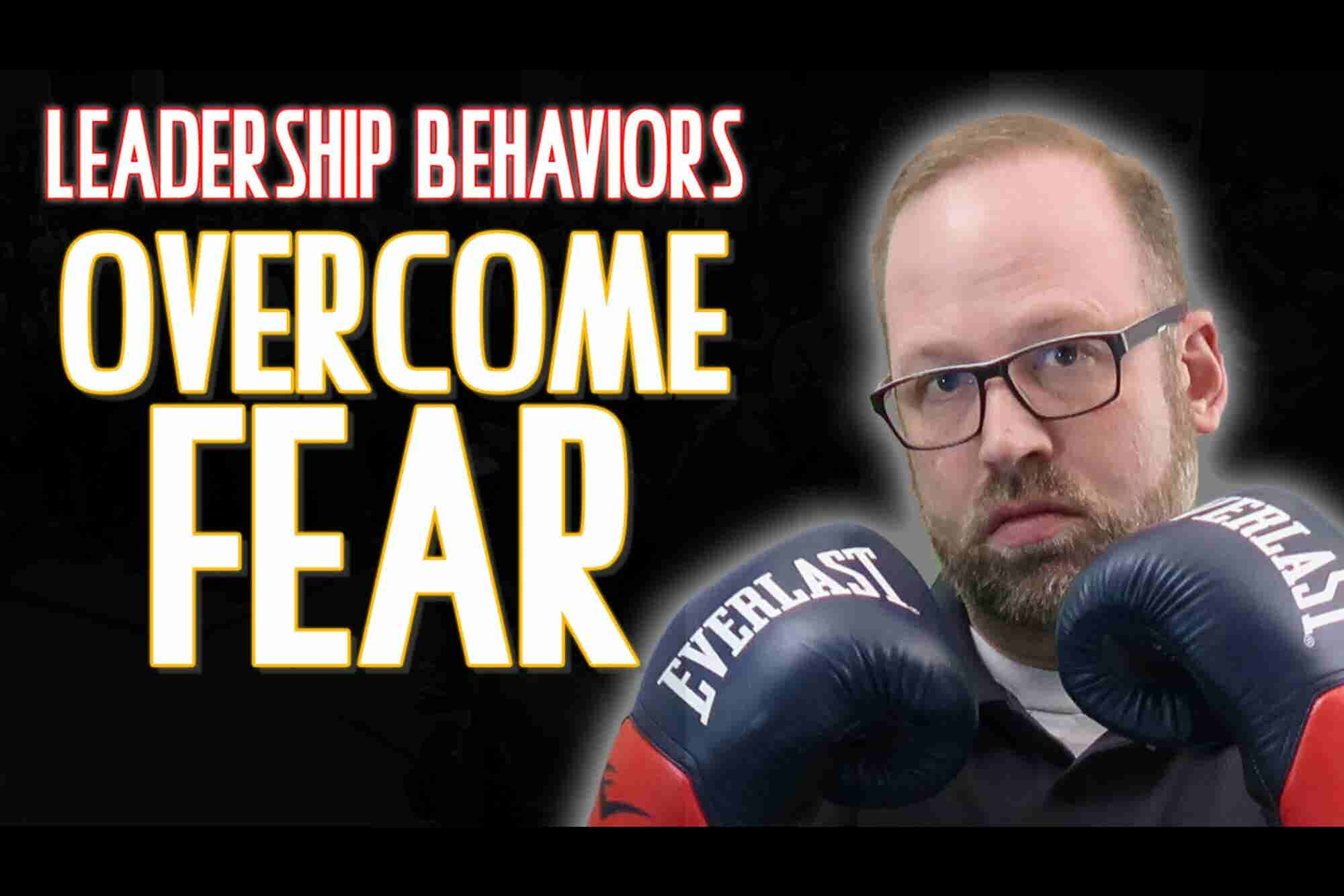 The Everyday Behaviors You Can Use to Overcome Fear