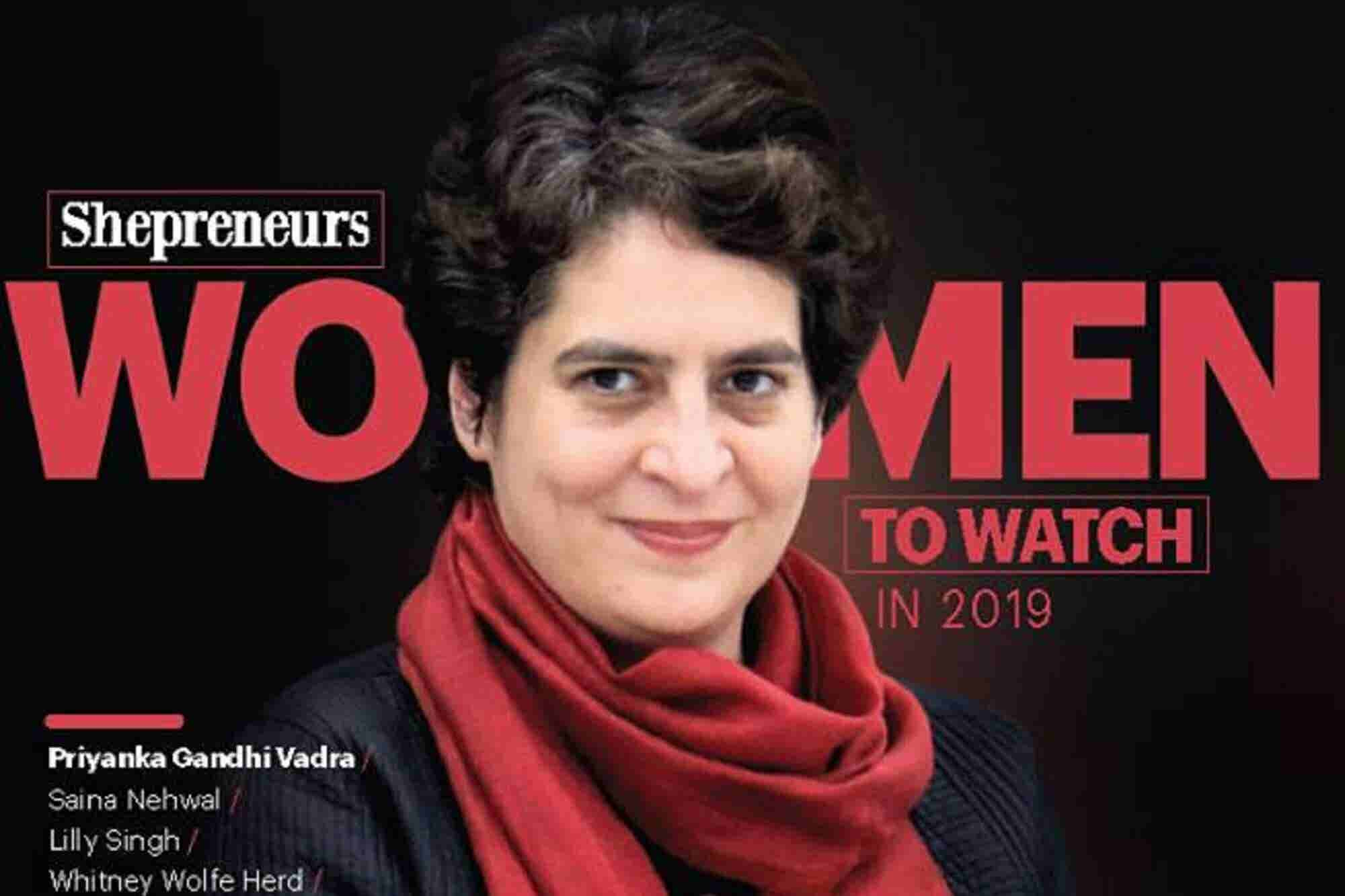 Priyanka Gandhi's Staunch Political Persona Got her on the Cover of Entrepreneur India Magazine
