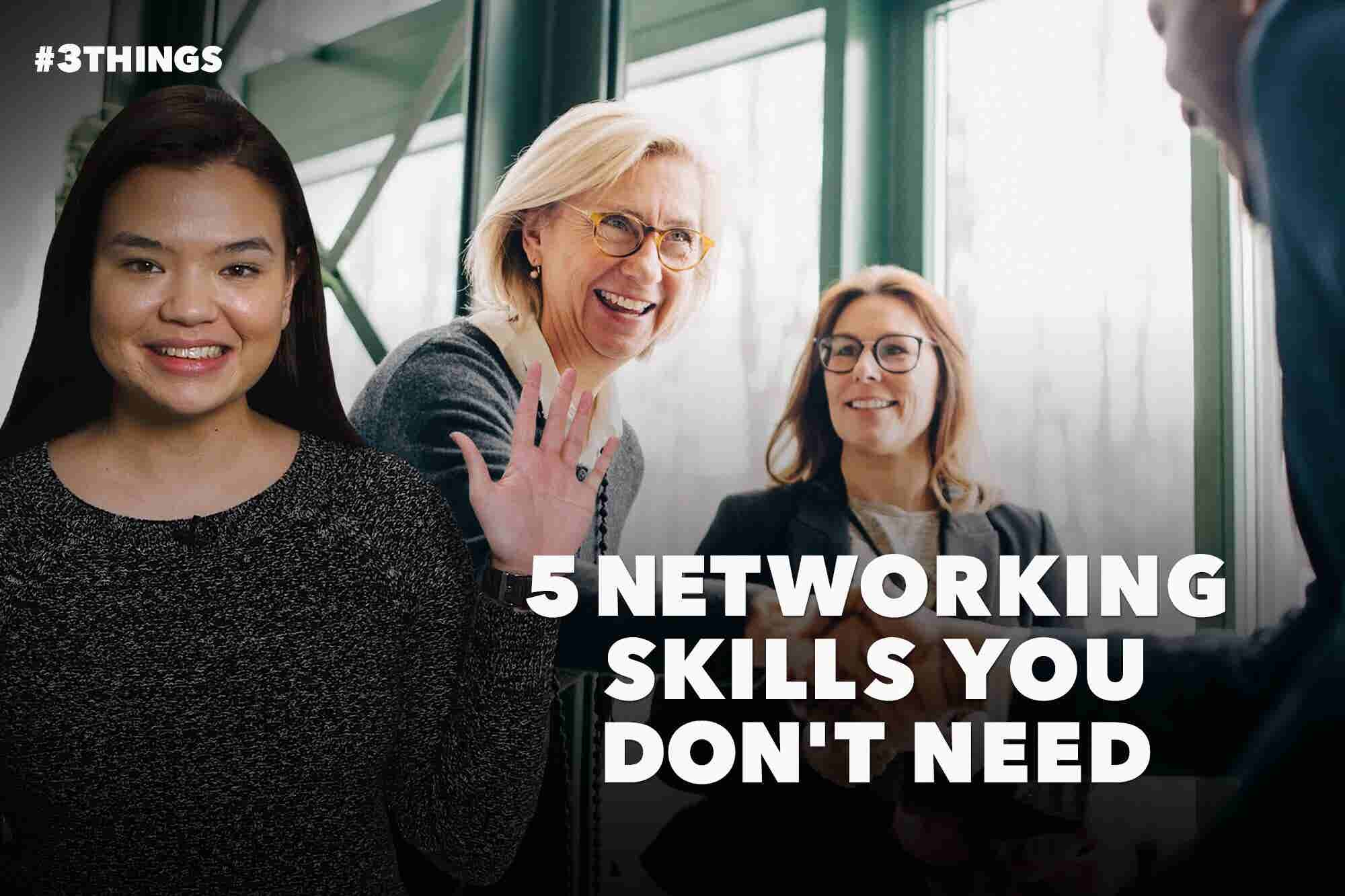 5 Skills You Don't Need to Be a Great Networker