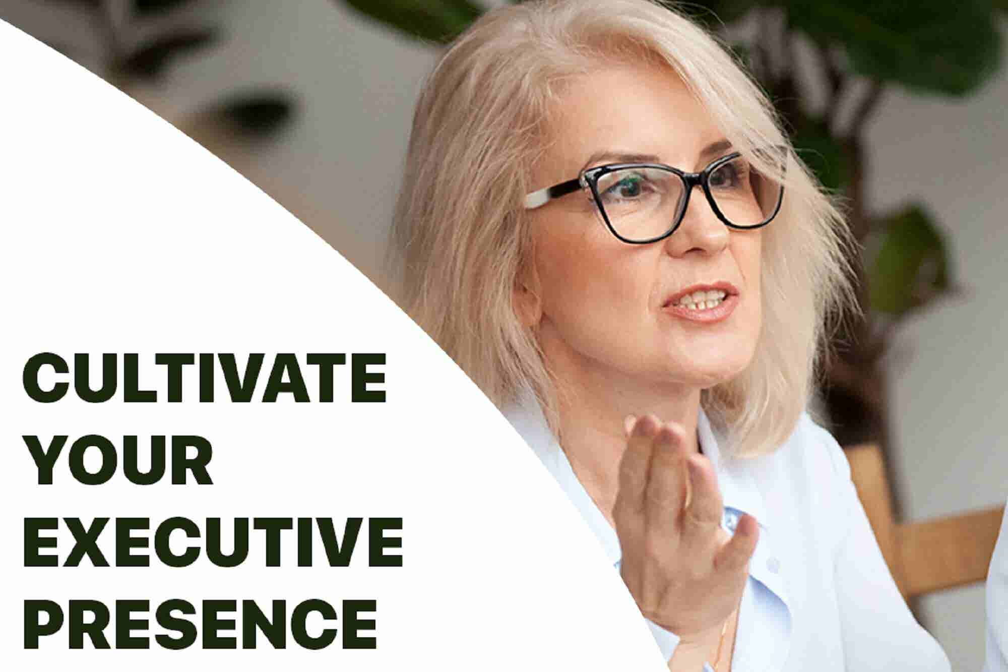 4 Strategies to Cultivate a Strong Executive Presence