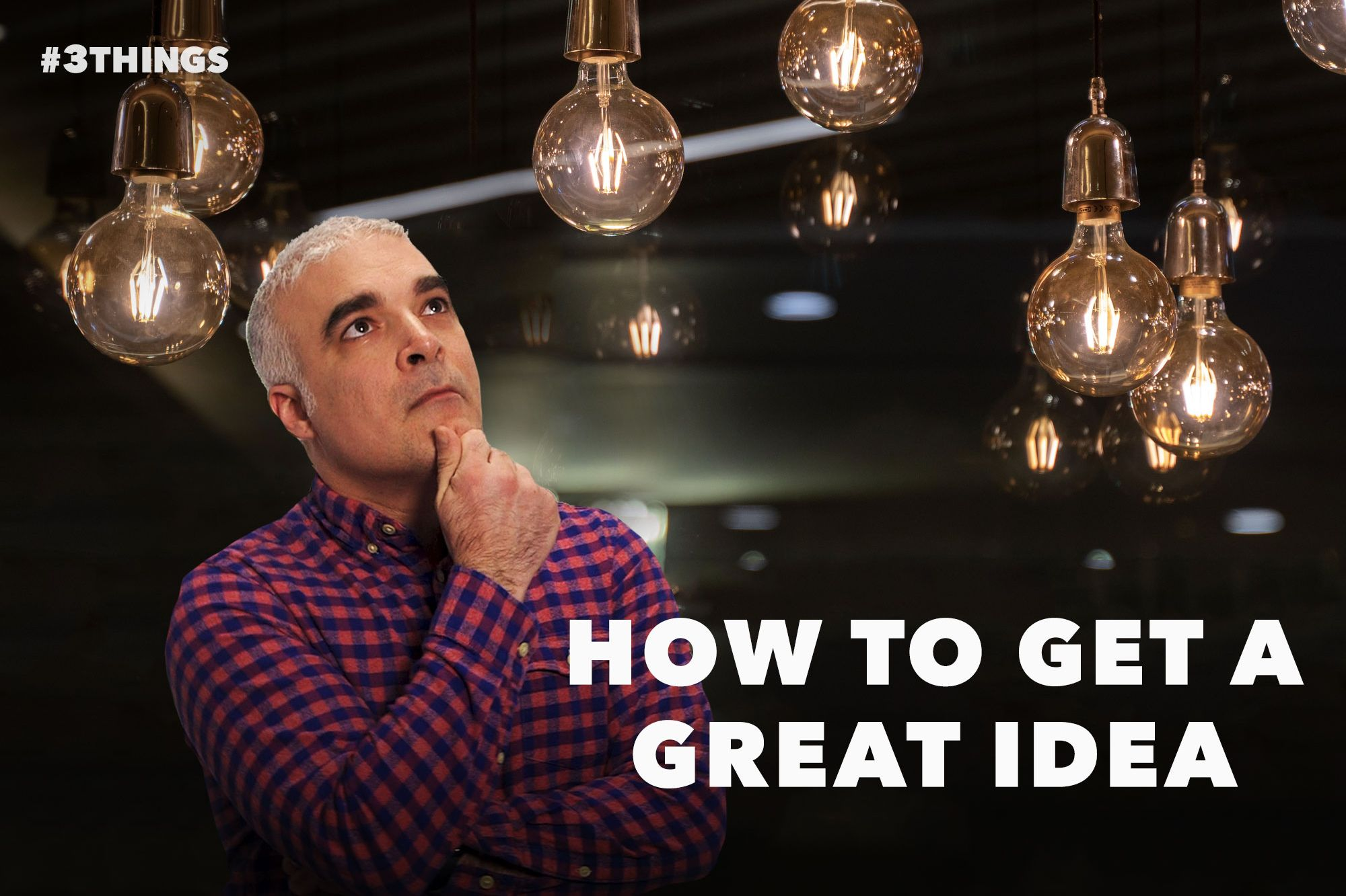 How to Find a Great Idea