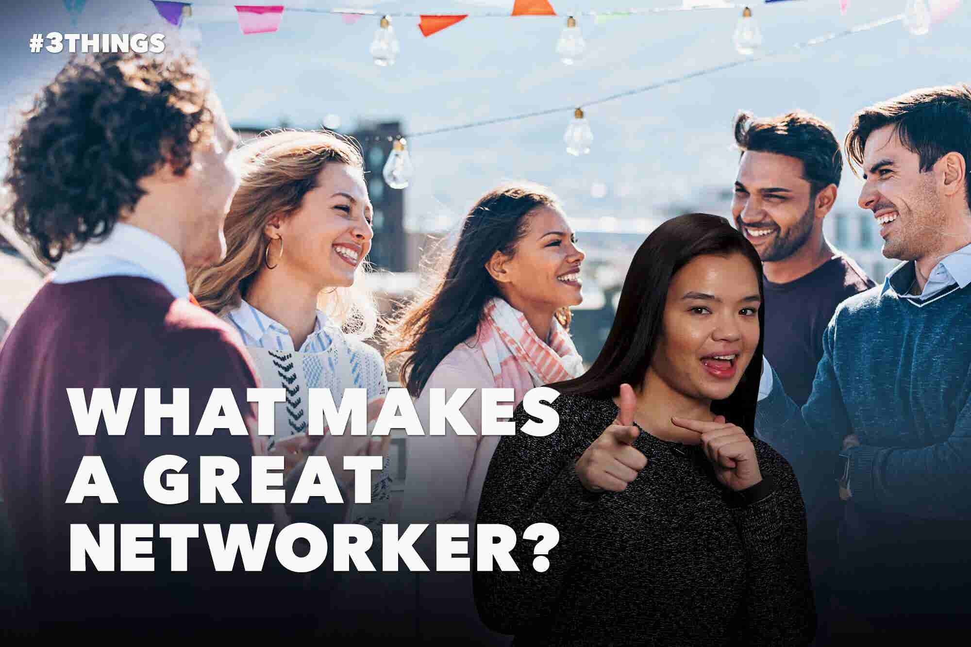 7 Characteristics of a Great Networker
