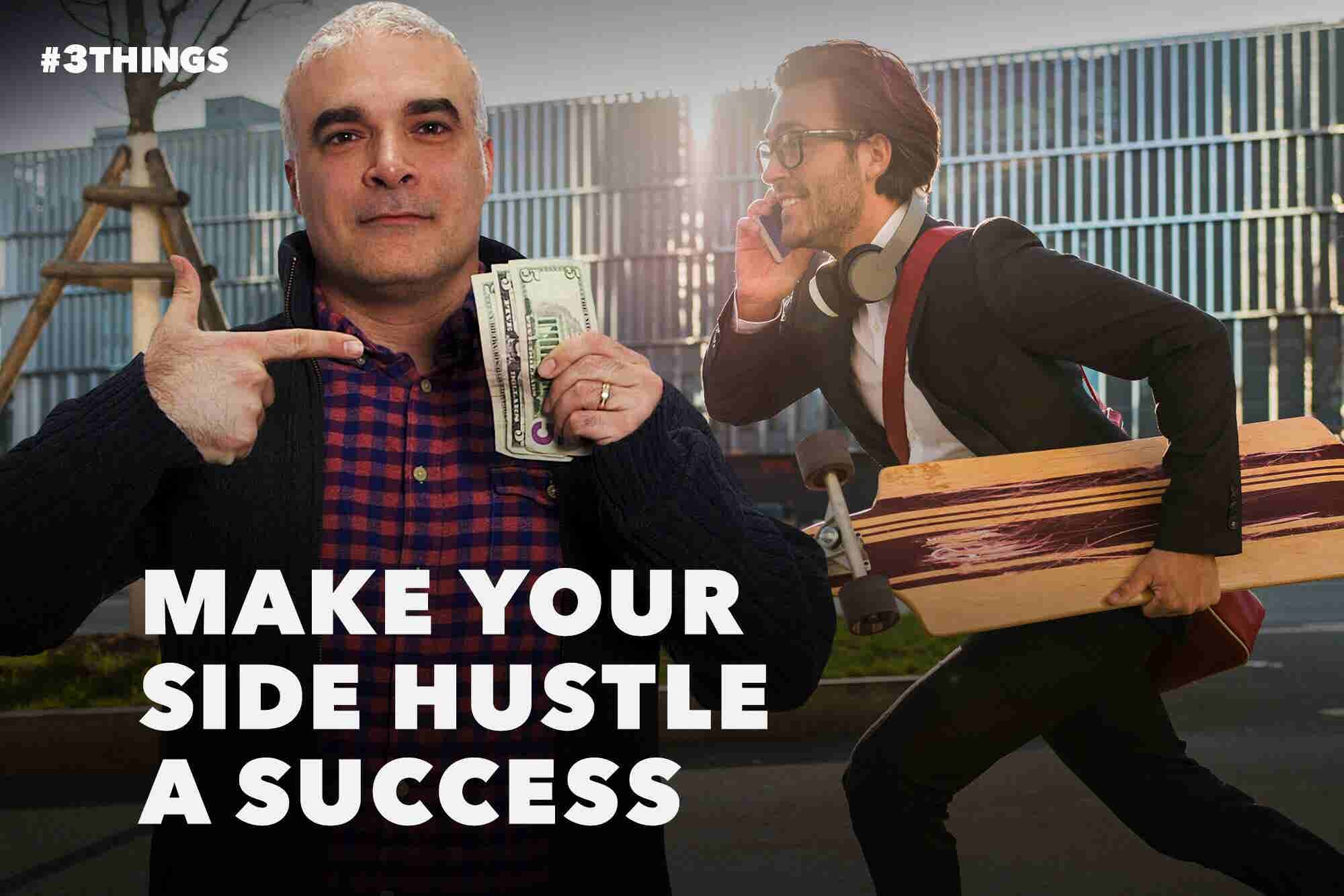 3 Success Strategies for Balancing Your Day Job and Side Hustle