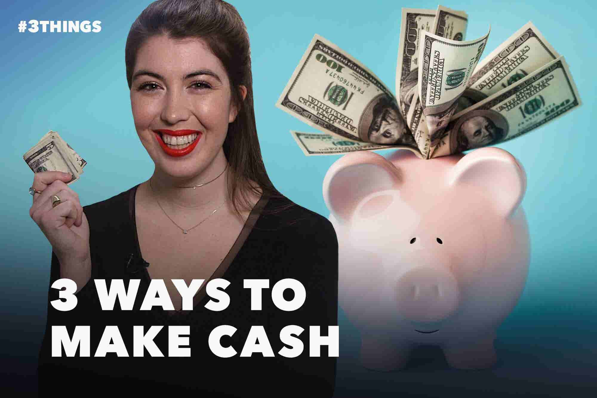 3 Ways to Make Quick Cash on the Side
