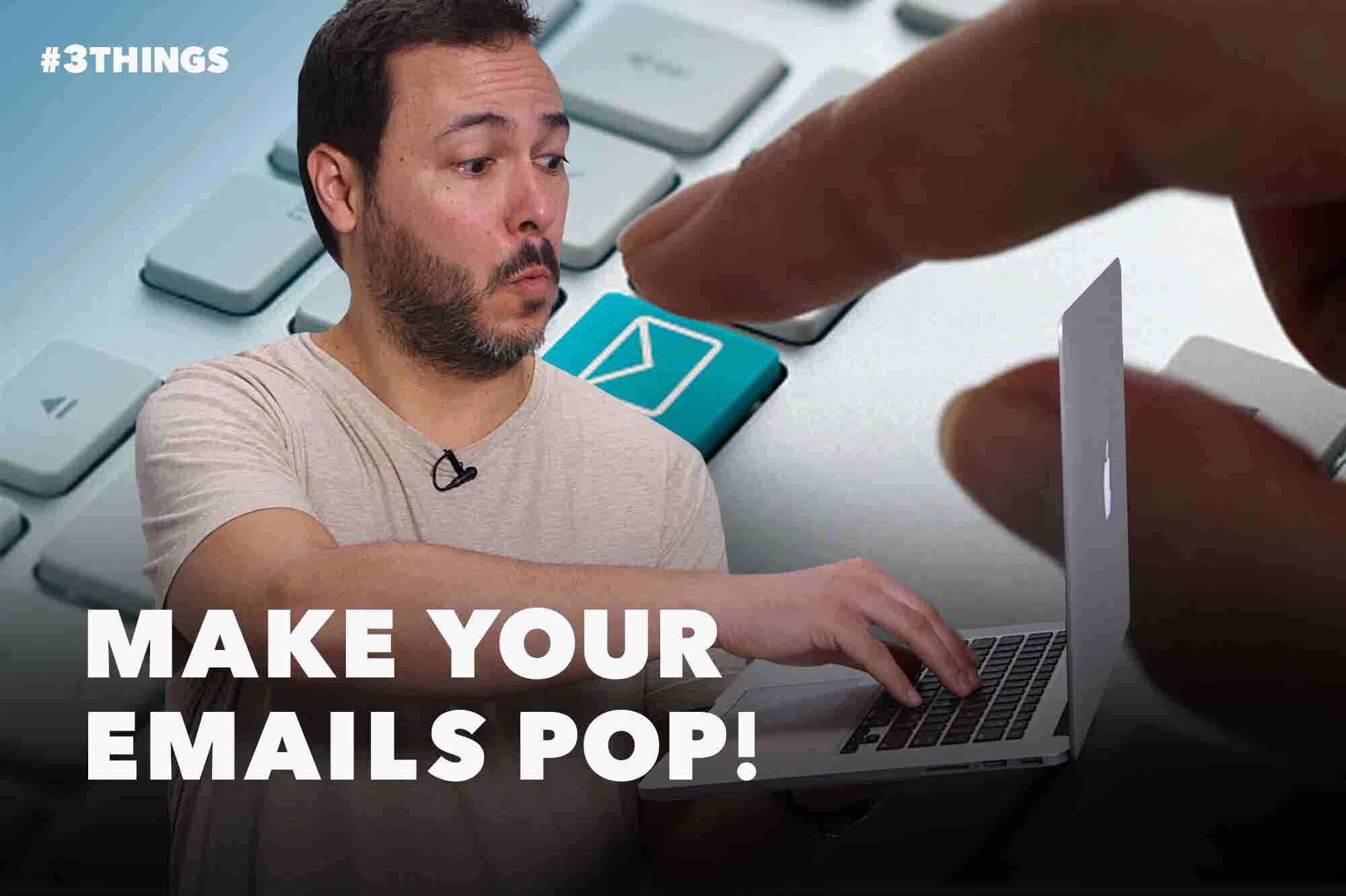 3 Tips for Getting Emails Noticed, Opened and Read (60-Second Video)