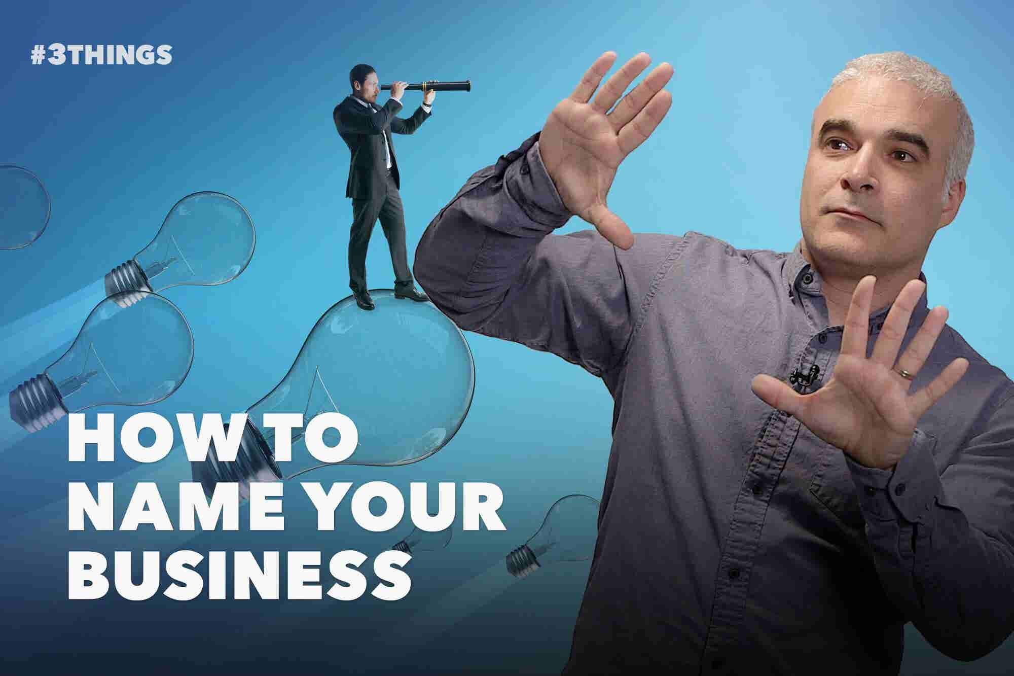 How to Name Your Business (60-Second Video)