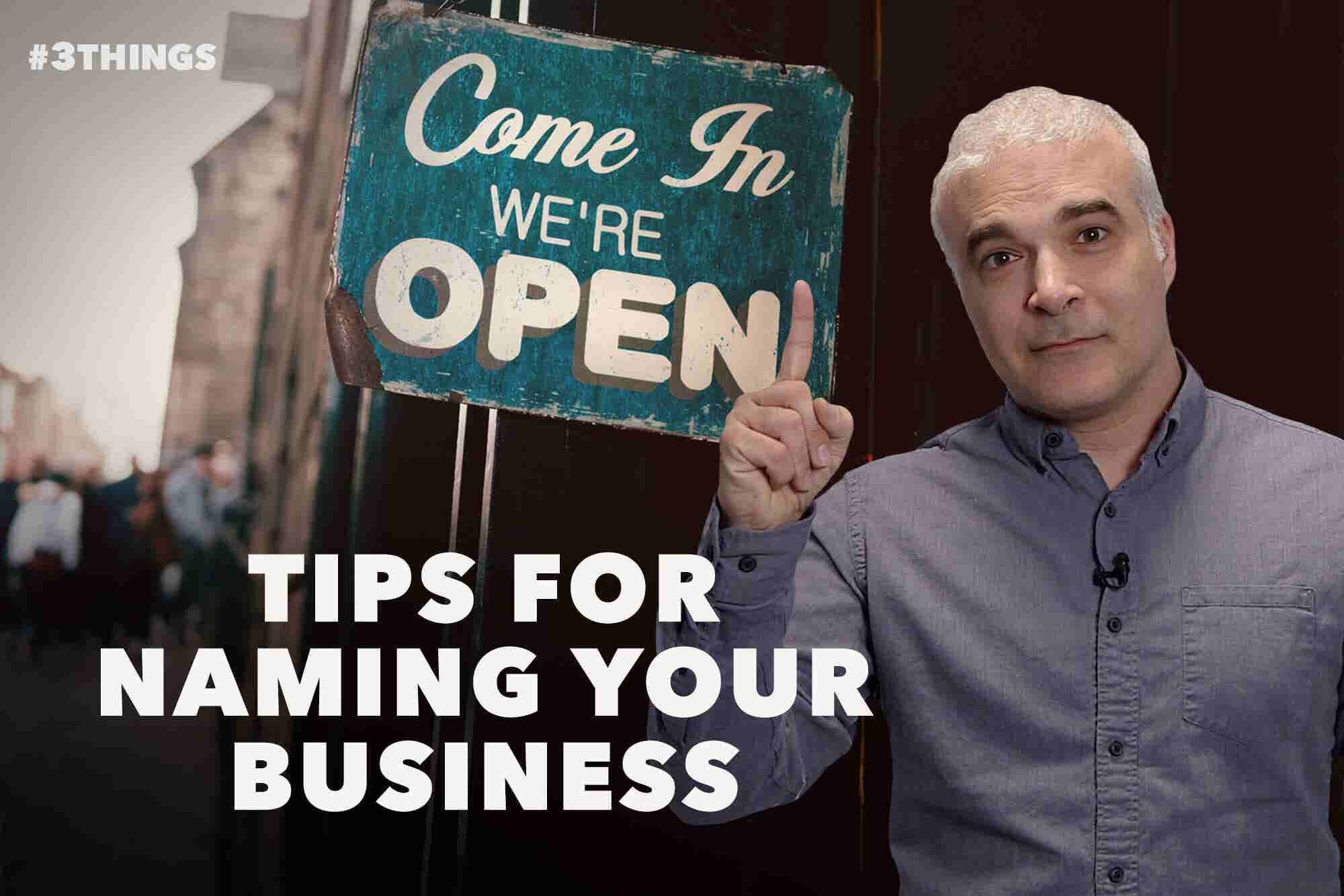 More Great Tips for Naming Your Business (60-Second Video)