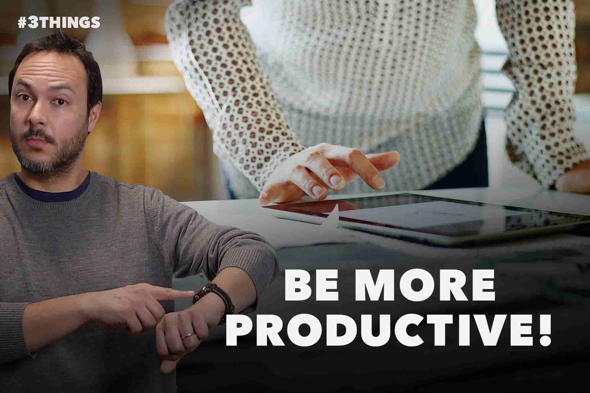 3 Productivity Tips for Organizing Your Work Life (60-Second Video)