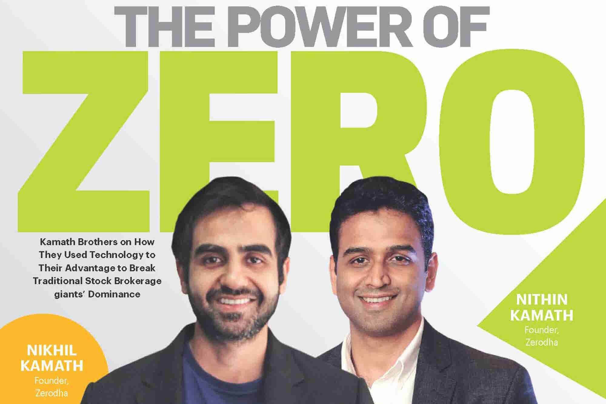 The Kamath Brothers on How They Used the Power of Zero to Become India's No 1 Stock Brokering Platform