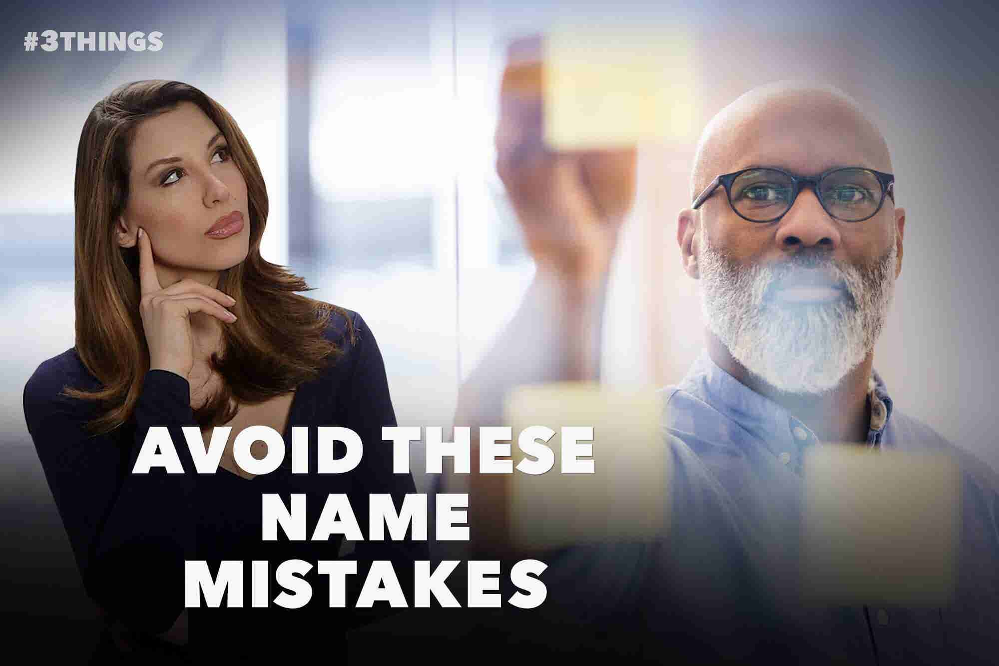 3 Mistakes to Avoid When Deciding Your Company's Name