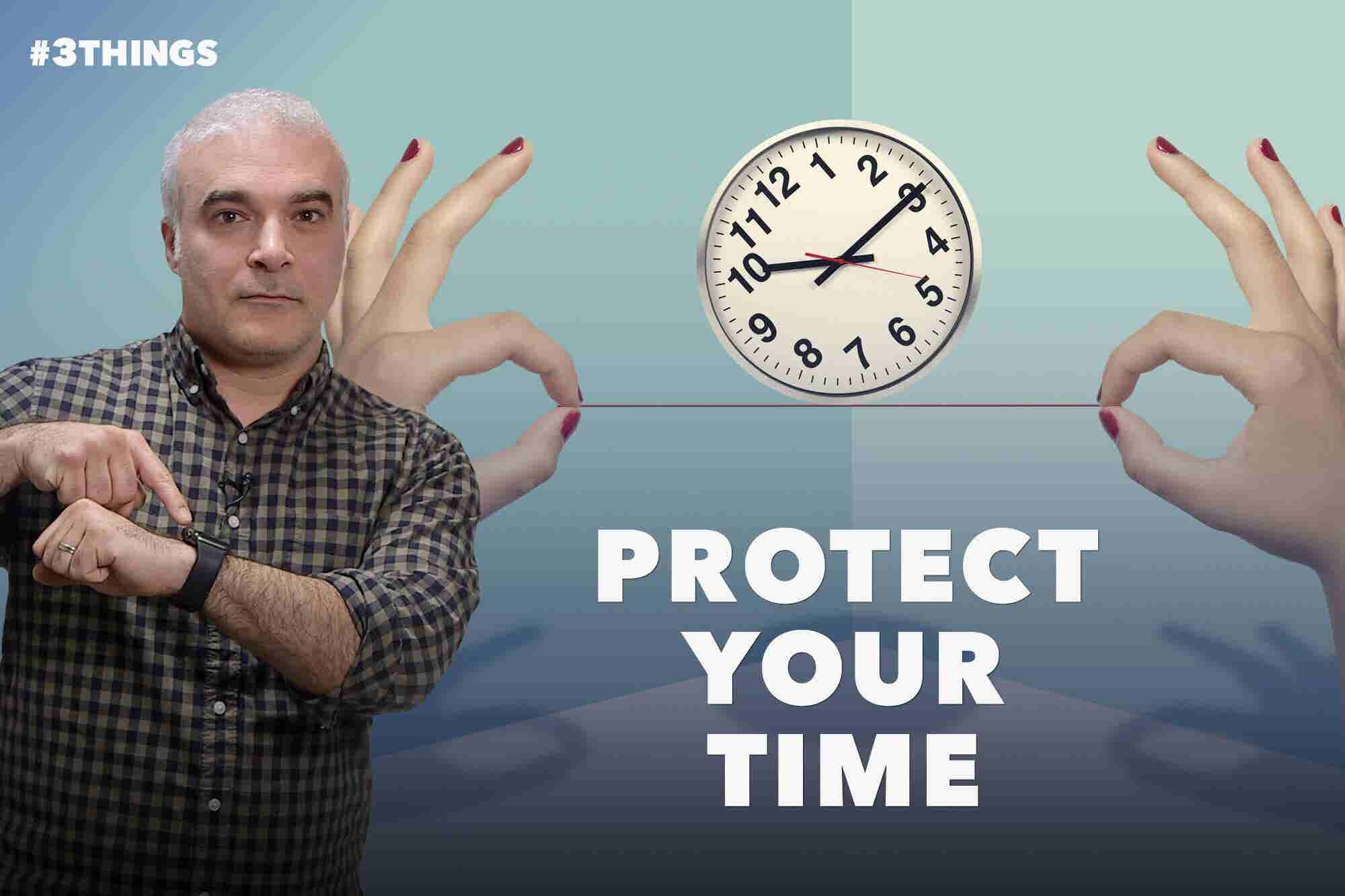 How to Protect Your Time (60-Second Video)