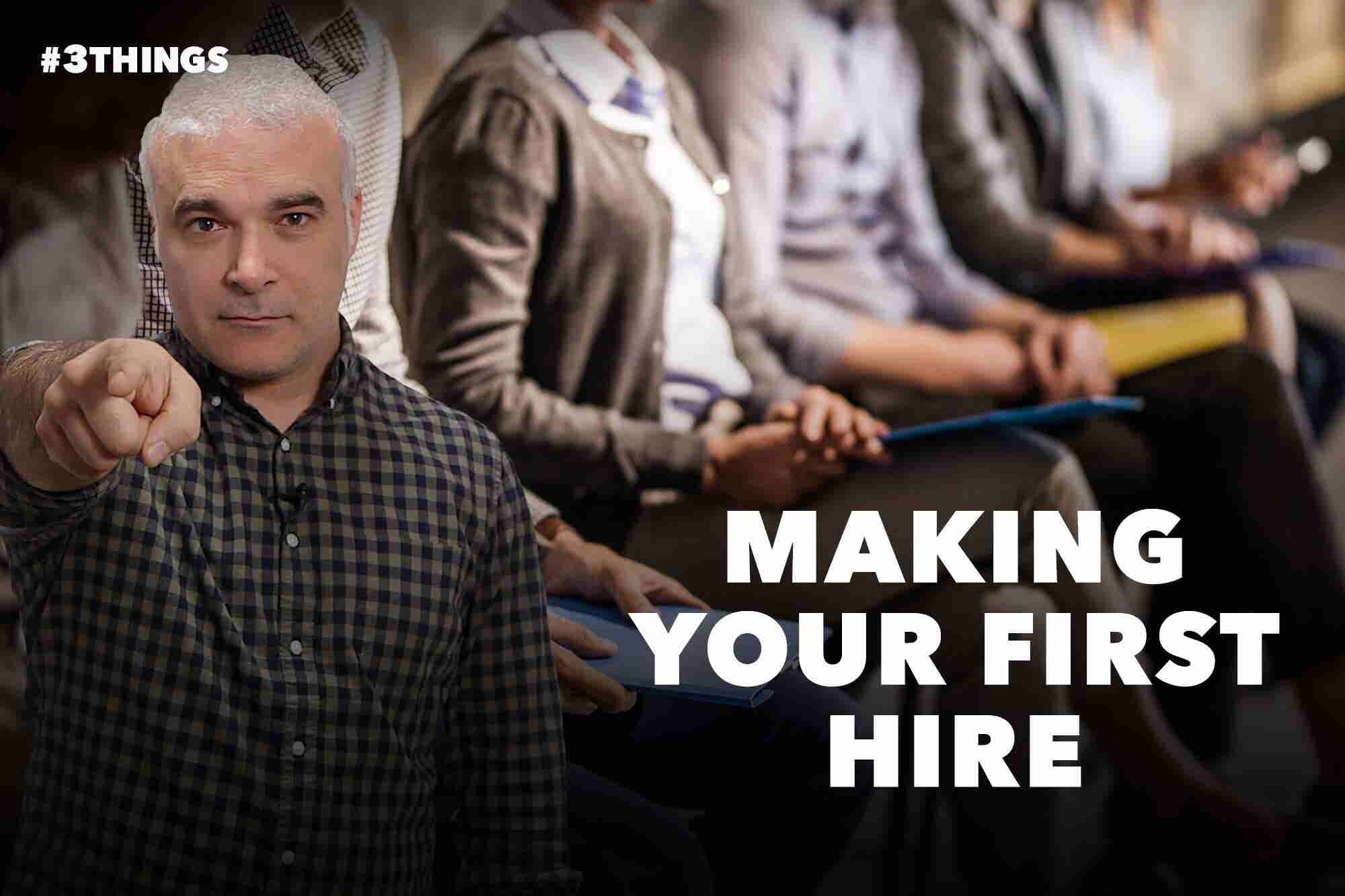 3 Things to Look for Before You Hire Your First Employee (60-Second Video)