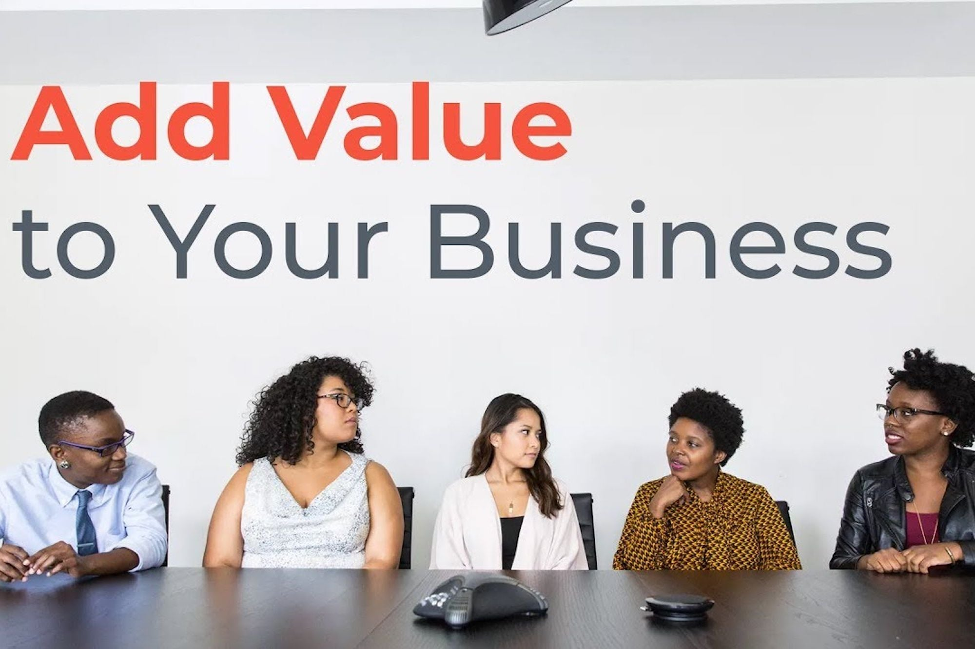 How to Improve Your Business and Add Value for Your Customer