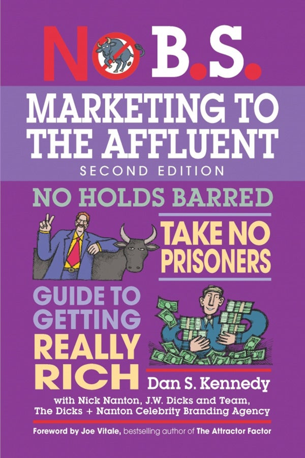 No B.S. Marketing to the Affluent, 2nd Edition