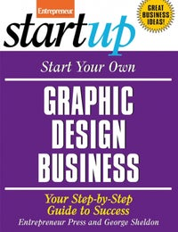 Start Your Own Graphic Design Business