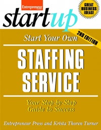Start Your Own Staffing Service 2E