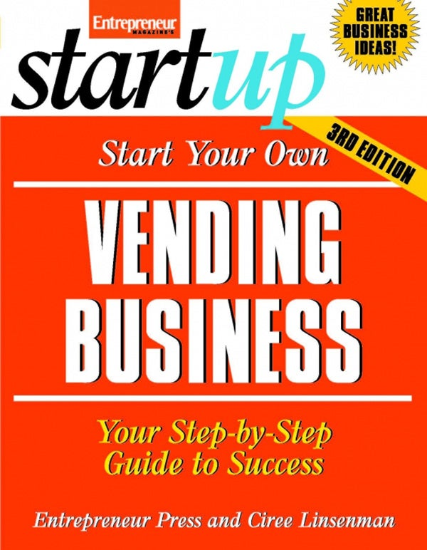 Start Your Own Vending Business 3E