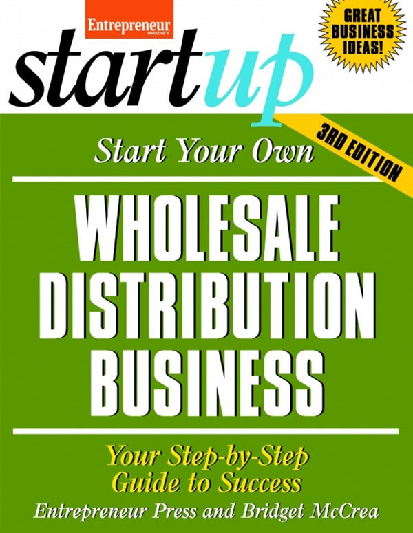 Start Your Own Wholesale Distribution 3E