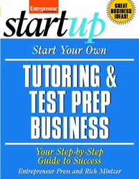 Start Your Own Tutoring and Test Prep Business