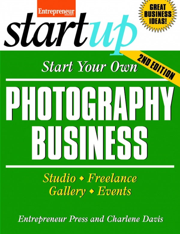 Start Your Own Photography Business 2E