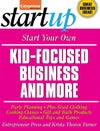 Start Your Own Kid-Focused Business