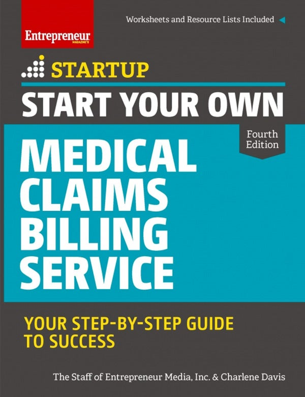 Start Your Own Medical Claims Billing Service, 4th Edition