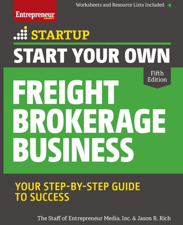 Start Your Own Freight Brokerage Business, 5th Edition