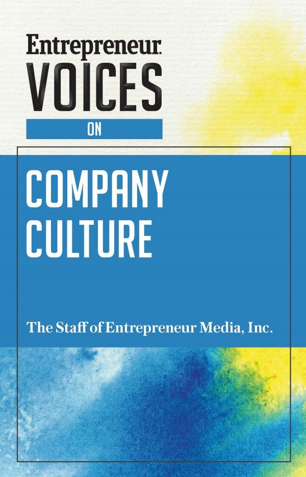 Entrepreneur Voices on Company Culture