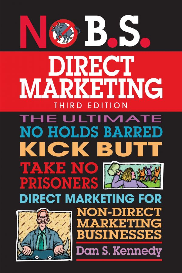 No B.S. Direct Marketing, 3rd Edition