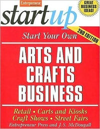 Start Your Own Arts and Crafts Business 2E