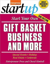 Start Your Own Gift Basket Business and More 2E