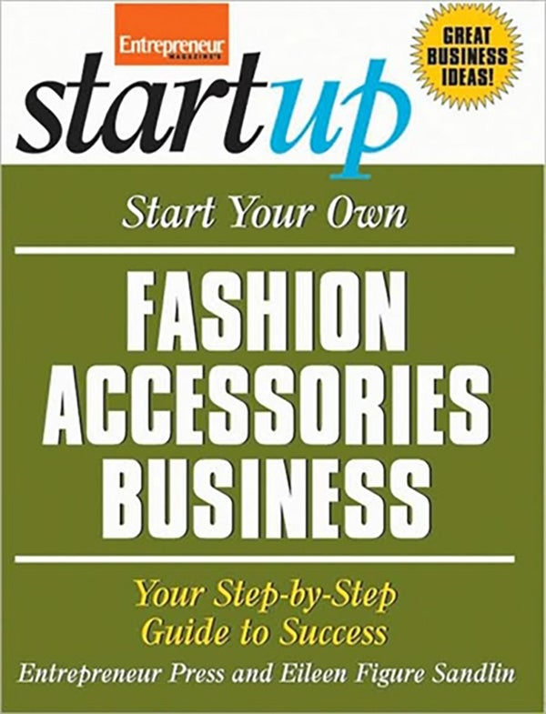 Start Your Own Fashion Accessories Business, 2nd Edition