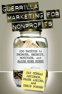 Guerrilla Marketing for Nonprofits
