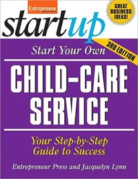 Start Your Own Child Care Service 3E