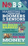 No B.S. Guide to Marketing to Leading-Edge Boomers and Seniors