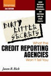 Dirty Little Secrets: What the Credit Reporting Agencies Won\'t Tell You