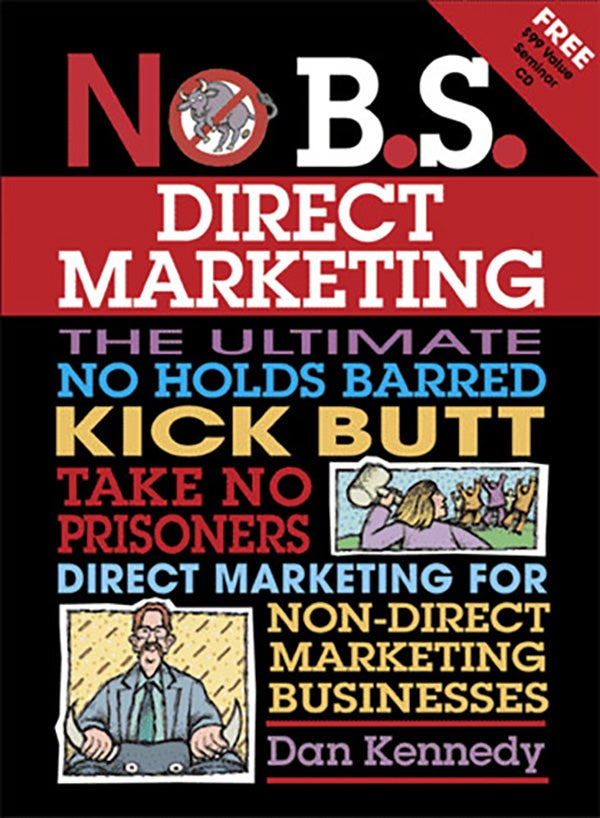 No B.S. Direct Marketing, Second Edition