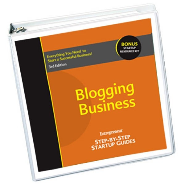 Blogging Business: Step-by-Step Startup Guide, 3rd Edition