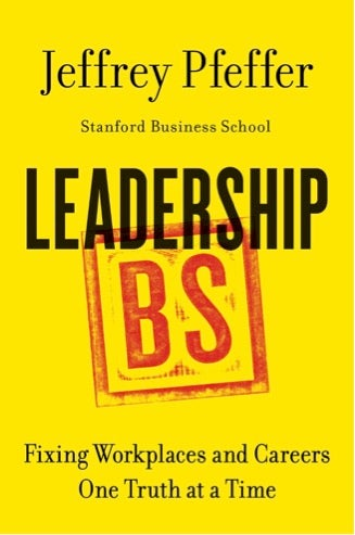 Book Review Leadership Bs By Jeffrey Pfeffer