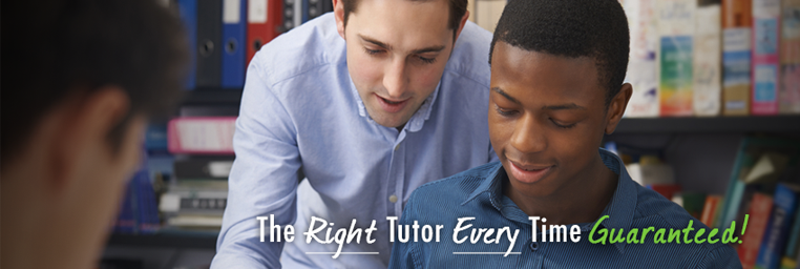 The Right Tutor Every Time Guaranteed!