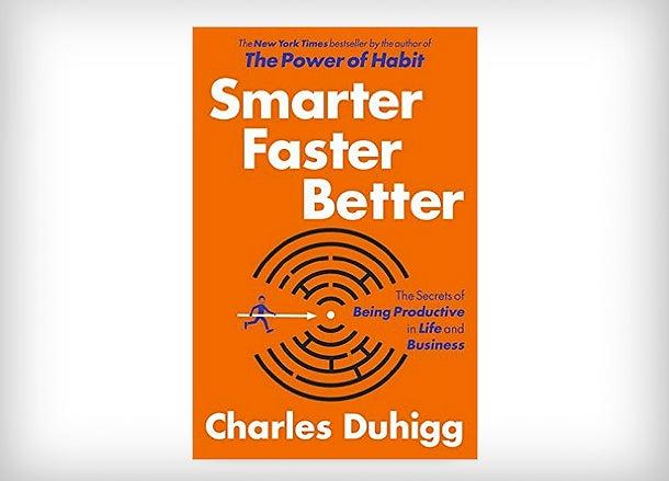Smarter Faster Better by Charles Duhigg.