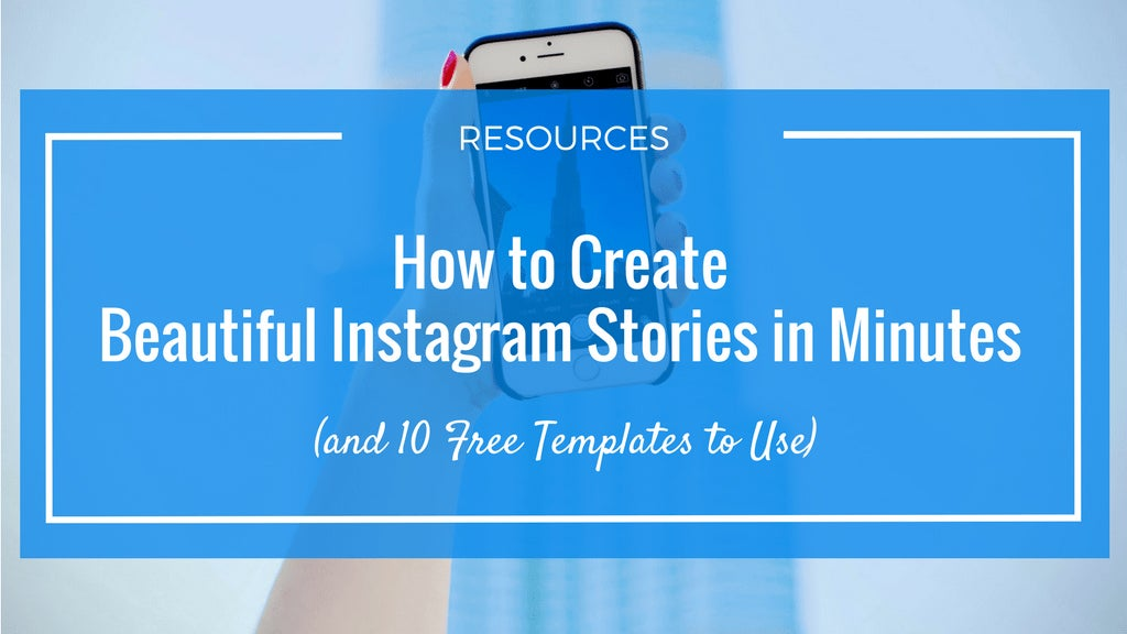 Instagram Stories: 10 Ways Your Business Can Use Stories (plus 10 Free  Adobe Spark Templates)