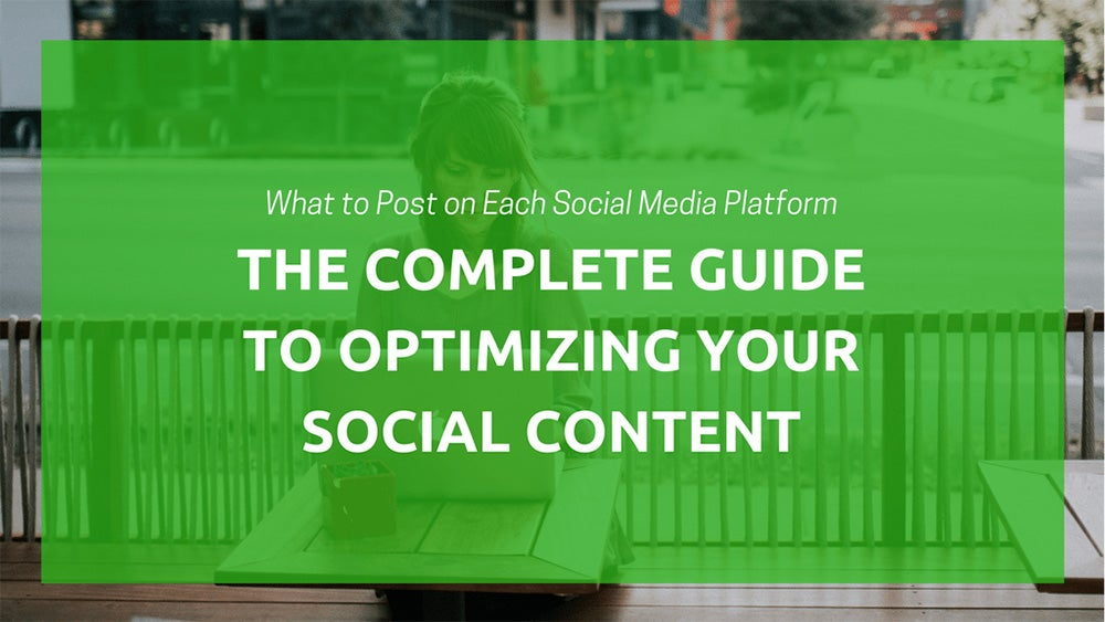 What to Post on Each Social Media Platform: The Complete