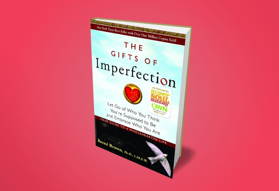The Gifts of Imperfection  Let Go of Who You Think You re Supposed to Be  and Embrace Who You Are (Brené Brown) 33054447a7