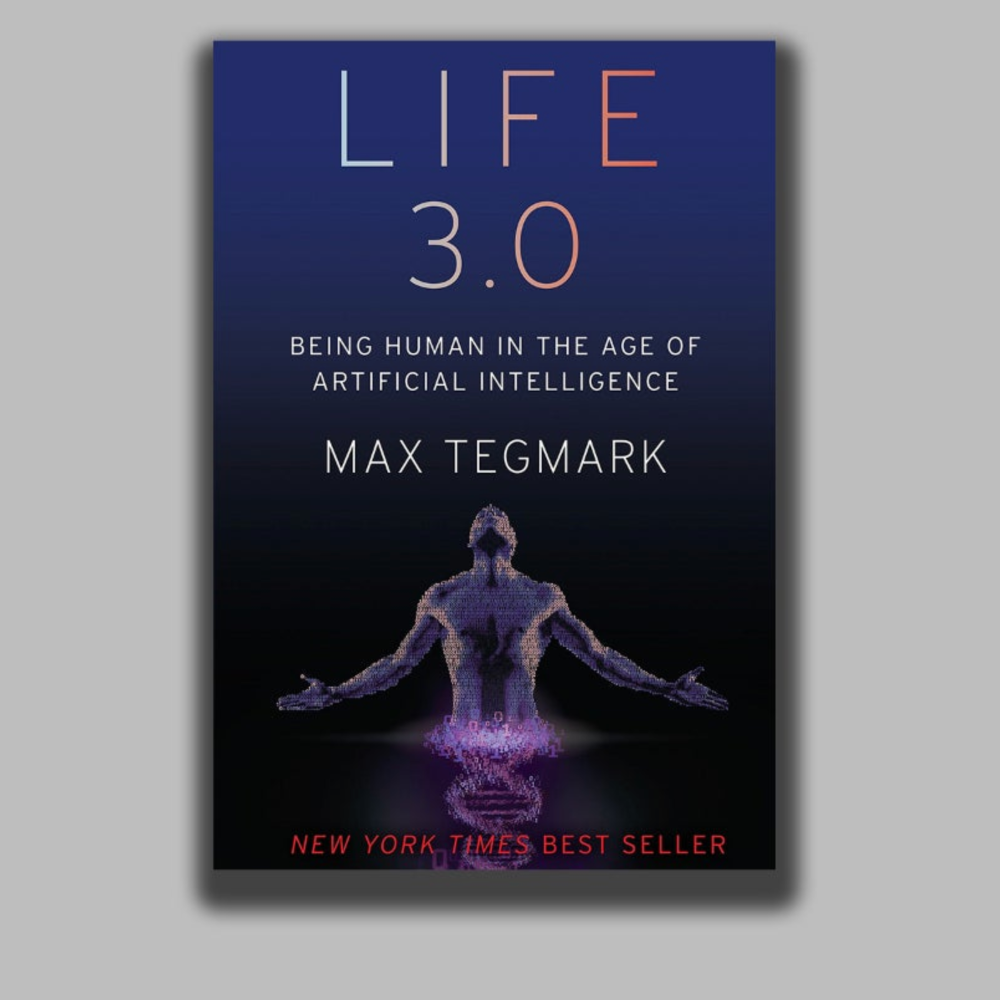 'Life 3.0: Being Human in the Age of Artificial Intelligence'